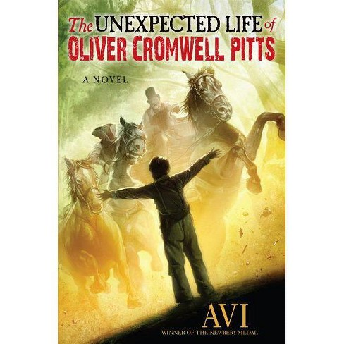 The Unexpected Life of Oliver Cromwell Pitts - (Hardcover) - image 1 of 1