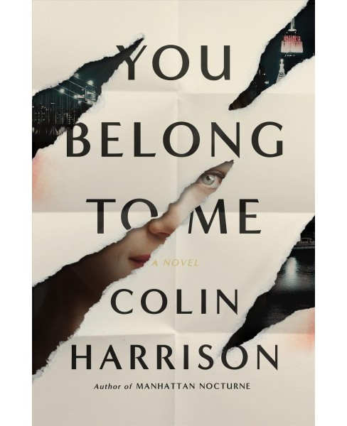 You Belong to Me -  by Colin Harrison (Hardcover) - image 1 of 1