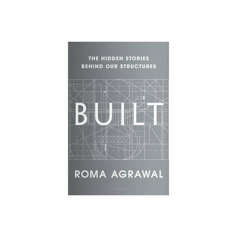 Built By Roma Agrawal Hardcover