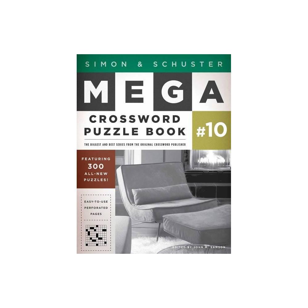 Simon Schuster Mega Crossword Puzzle Book 10 Volume 10 S S Mega Crossword Puzzles By John M Samson Paperback