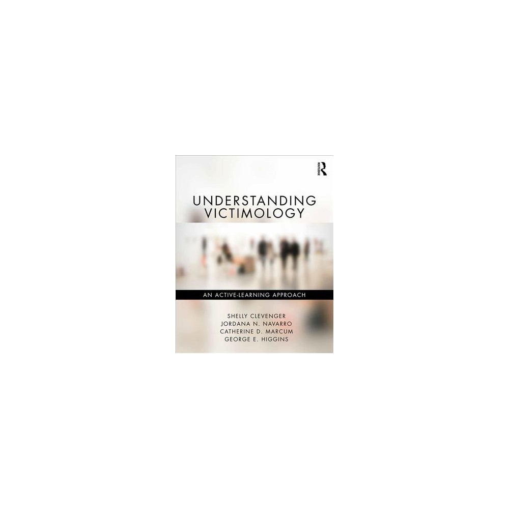 Understanding Victimology : An Active-Learning Approach - (Paperback)