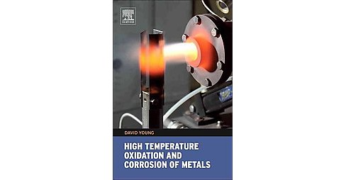 High Temperature Oxidation and Corrosion of Metals (Hardcover) (David J. Young) - image 1 of 1