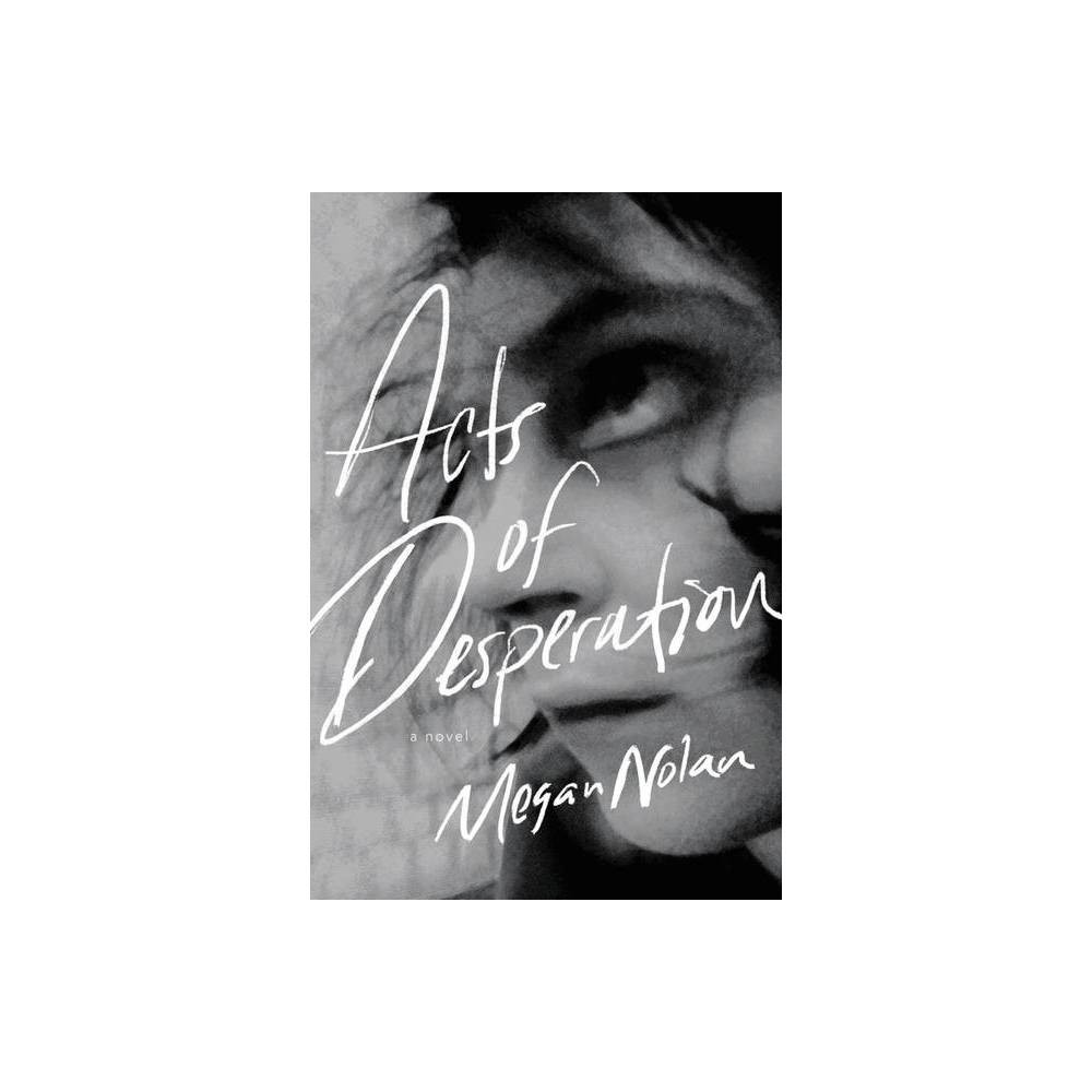 Acts Of Desperation By Megan Nolan Hardcover