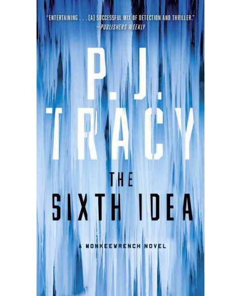 Sixth Idea (Reprint) (Paperback) (P. J. Tracy) - image 1 of 1