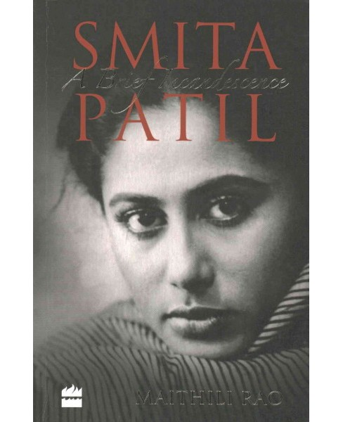 Smita Patil : A Brief Incandescence (Paperback) (Maithili Rao) - image 1 of 1