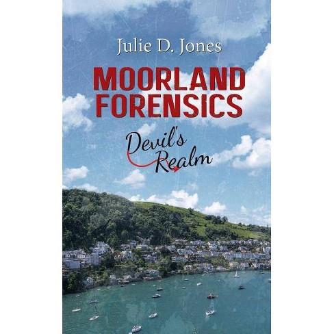 Moorland Forensics - Devil's Realm - by  Julie D Jones (Paperback) - image 1 of 1