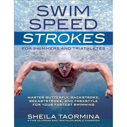 Swim Speed Strokes for Swimmers and Triathletes - by  Sheila Taormina (Paperback) - image 1 of 1
