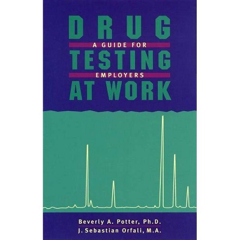 Drug Testing at Work - 3 Edition by  Potter & Orfali (Paperback) - image 1 of 1