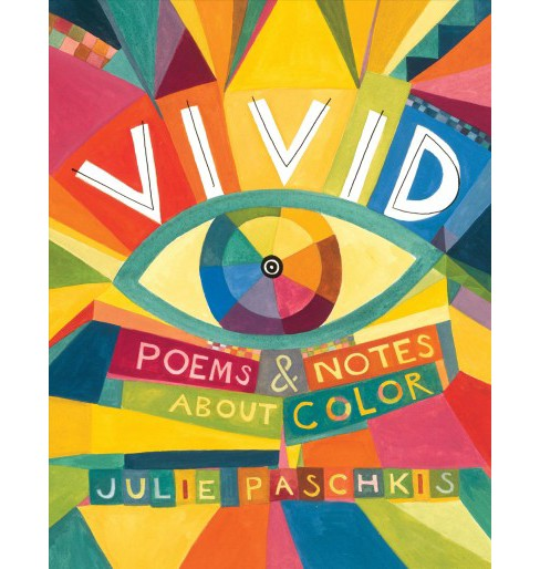 Vivid : Poems & Notes About Color -  by Julie Paschkis (School And Library) - image 1 of 1