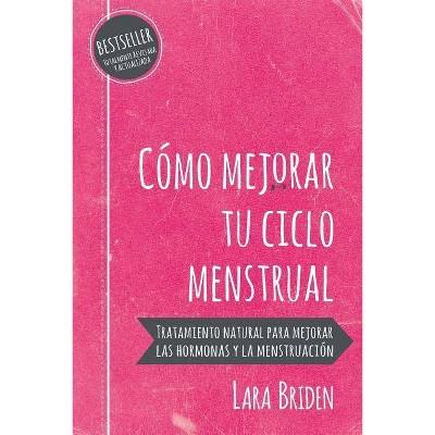Cómo mejorar tu ciclo menstrual - by  Lara Briden (Paperback)
