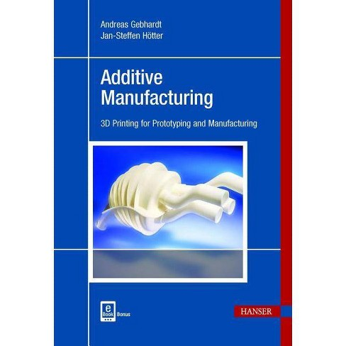Additive Manufacturing - by  Andreas Gebhardt (Hardcover) - image 1 of 1