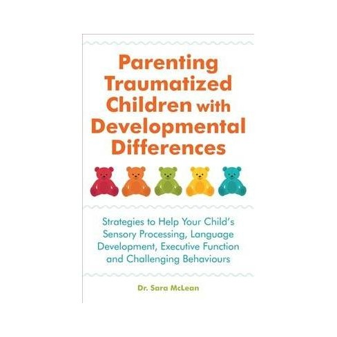 How To Help Traumatized Child In >> Parenting Traumatized Children With Developmental Differences