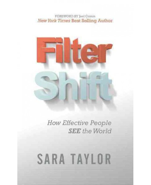 Filter Shift : How Effective People See the World (Paperback) (Sara Taylor) - image 1 of 1