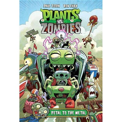 Plants vs. Zombies Volume 5: Petal to the Metal - by  Paul Tobin (Hardcover)