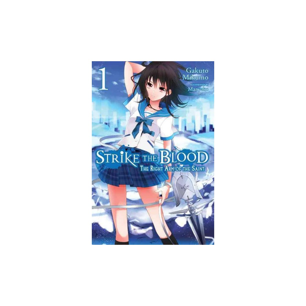 Strike the Blood 1 : The Right Arm of the Saint (Paperback) (Gakuto Mikumo)