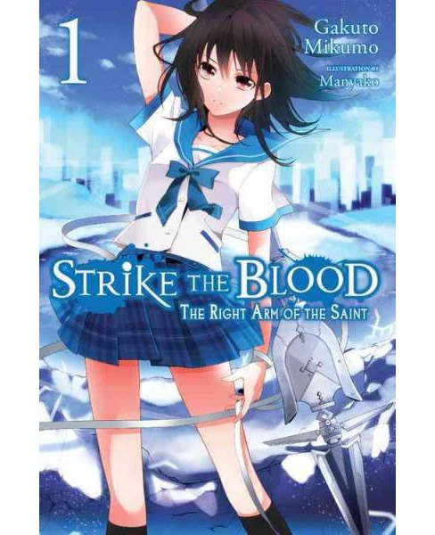 Strike the Blood 1 : The Right Arm of the Saint (Paperback) (Gakuto Mikumo) - image 1 of 1
