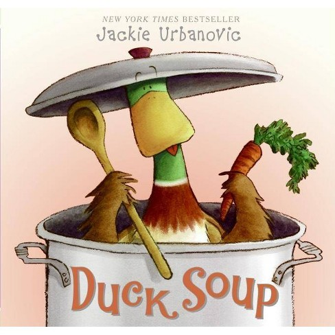 Duck Soup - (Max the Duck) by  Jackie Urbanovic (Hardcover) - image 1 of 1