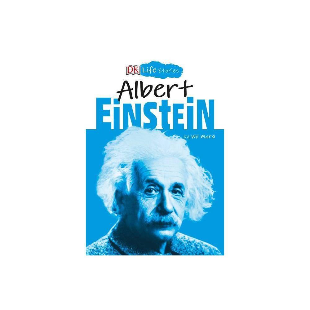 Dk Life Stories Albert Einstein By Wil Mara Hardcover
