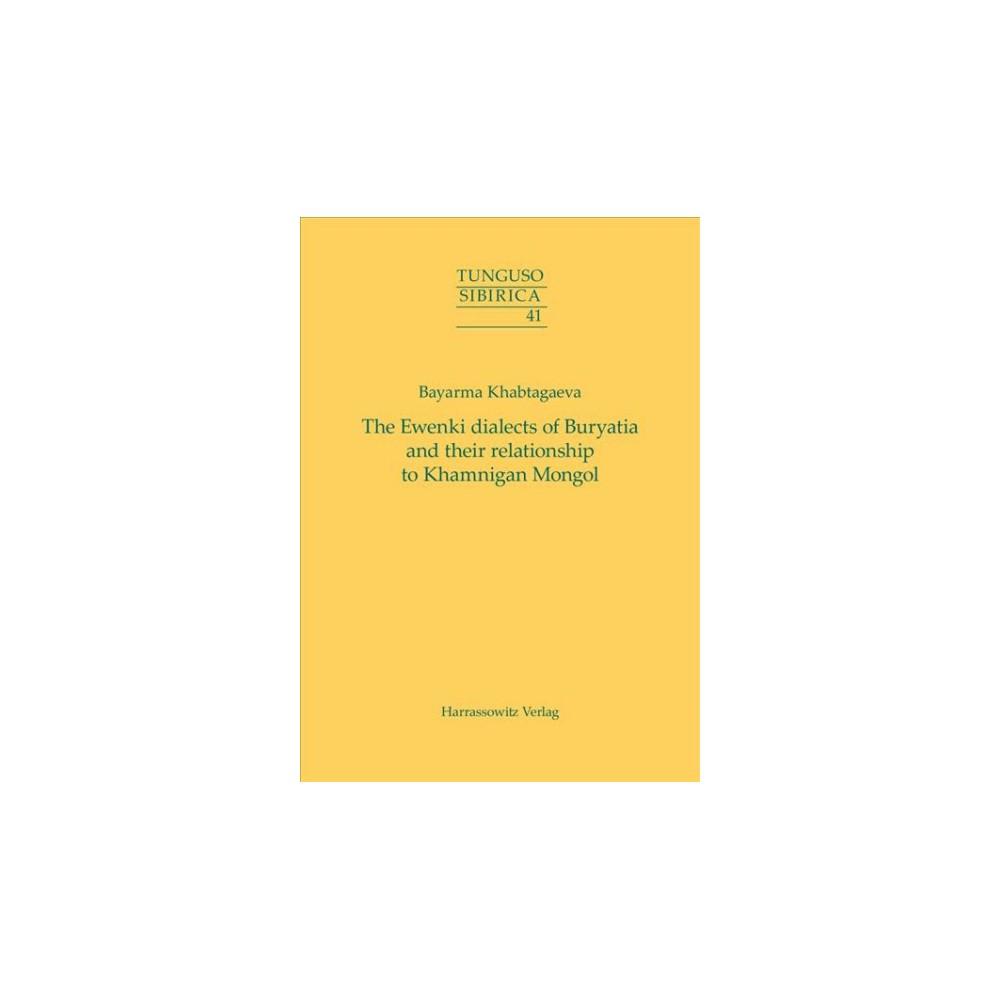 Ewenki Dialects of Buryatia and Their Relationship to Khamnigan Mongol - (Paperback)