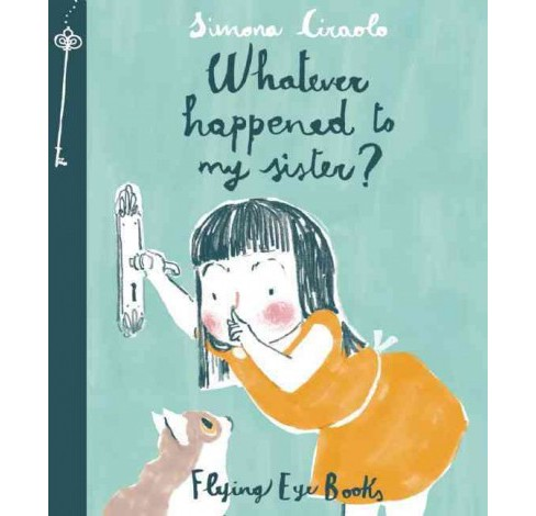 Whatever Happened to My Sister? (Hardcover) (Simona Ciraolo) - image 1 of 1
