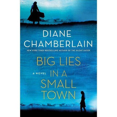 Big Lies in a Small Town - by  Diane Chamberlain (Hardcover)
