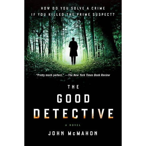 The Good Detective - (A P.T. Marsh Novel) by  John McMahon (Paperback) - image 1 of 1