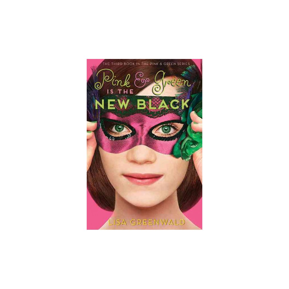 Pink & Green Is the New Black ( Pink & Green) (Hardcover)