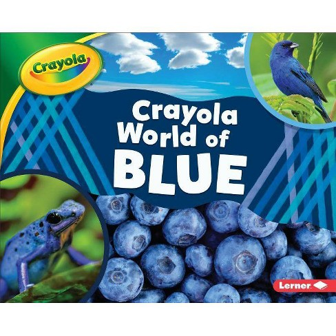 Crayola (R) World of Blue - (Crayola (R) World of Color) by  Mari C Schuh (Hardcover) - image 1 of 1