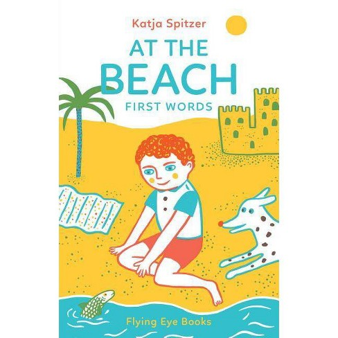 At the Beach - (Little Books for Little Hands) by  Katja Spitzer (Hardcover) - image 1 of 1