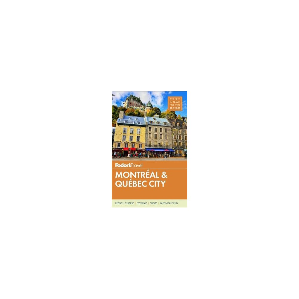 Fodor's Montreal & Quebec City - 29 Pap/Map (Fodor's Montreal and Quebec City) (Paperback)
