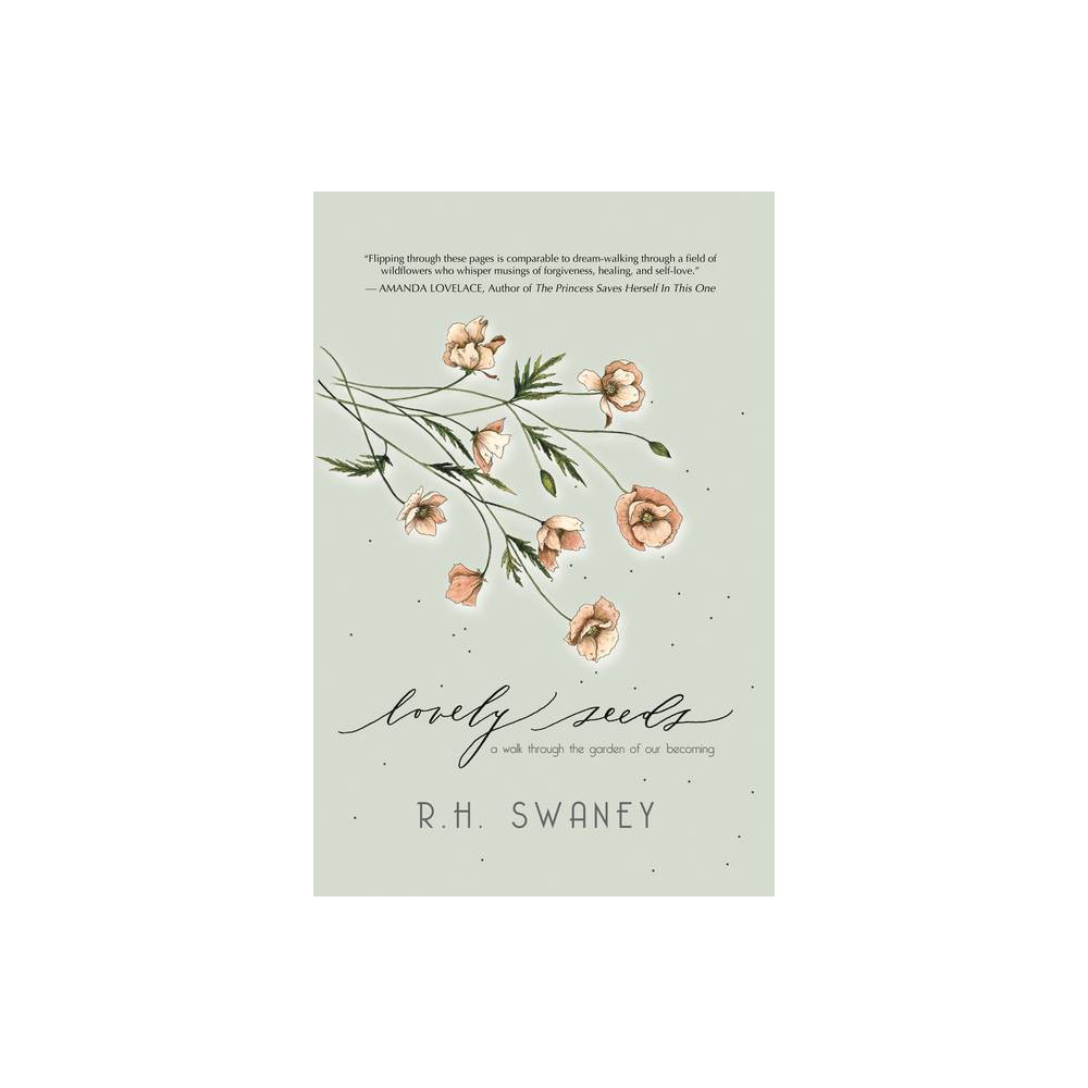 Lovely Seeds By R H Swaney Paperback