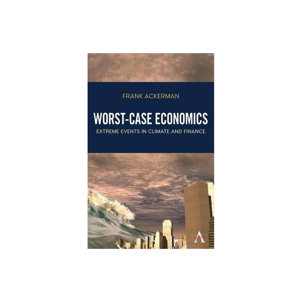 Worst Case Economics By Frank Ackerman Paperback