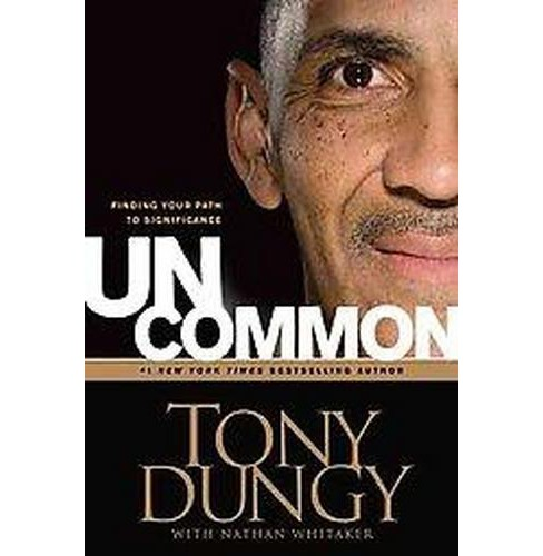 Uncommon (Hardcover) by Tony Dungy - image 1 of 1