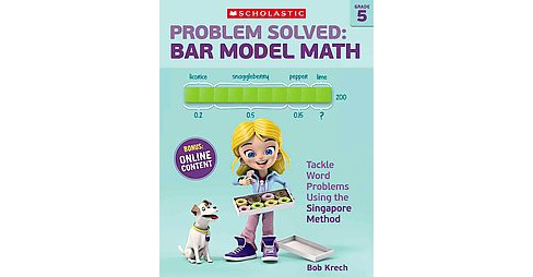 Problem Solved Bar Model Math, Grade 5 : Tackle Word Problems Using the Singapore Method (Paperback) - image 1 of 1
