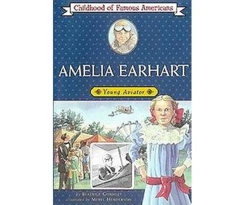 Amelia Earhart : Young Aviator (Paperback) (Beatrice Gormley) - image 1 of 1