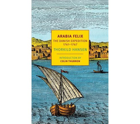 Arabia Felix : The Danish Expedition of 1761-1767 (Paperback) (Thorkild Hansen) - image 1 of 1