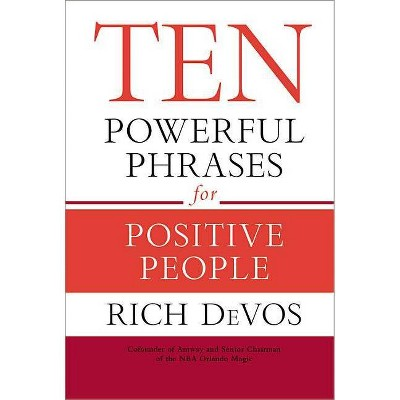 Ten Powerful Phrases for Positive People - by  Rich Devos (Hardcover)