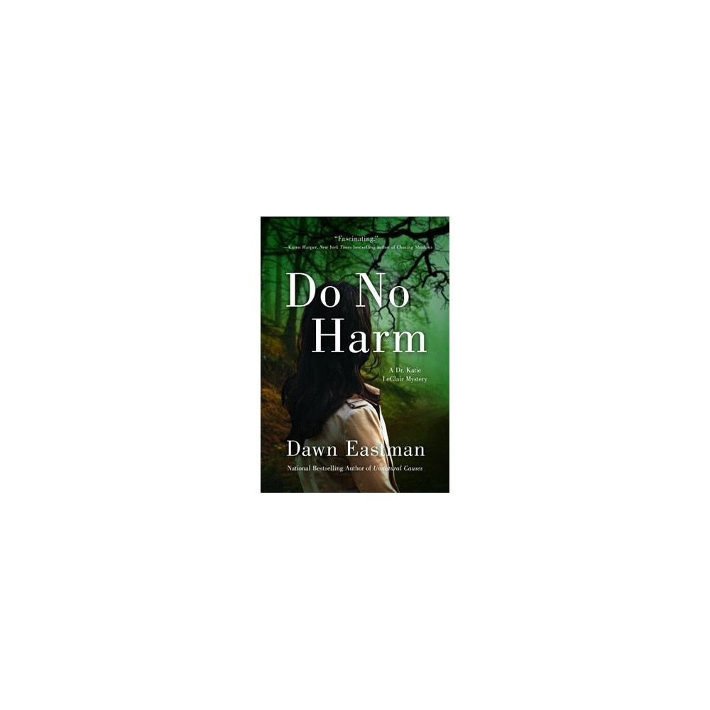 Do No Harm - (Dr. Katie Leclair Mystery) by Dawn Eastman (Hardcover)