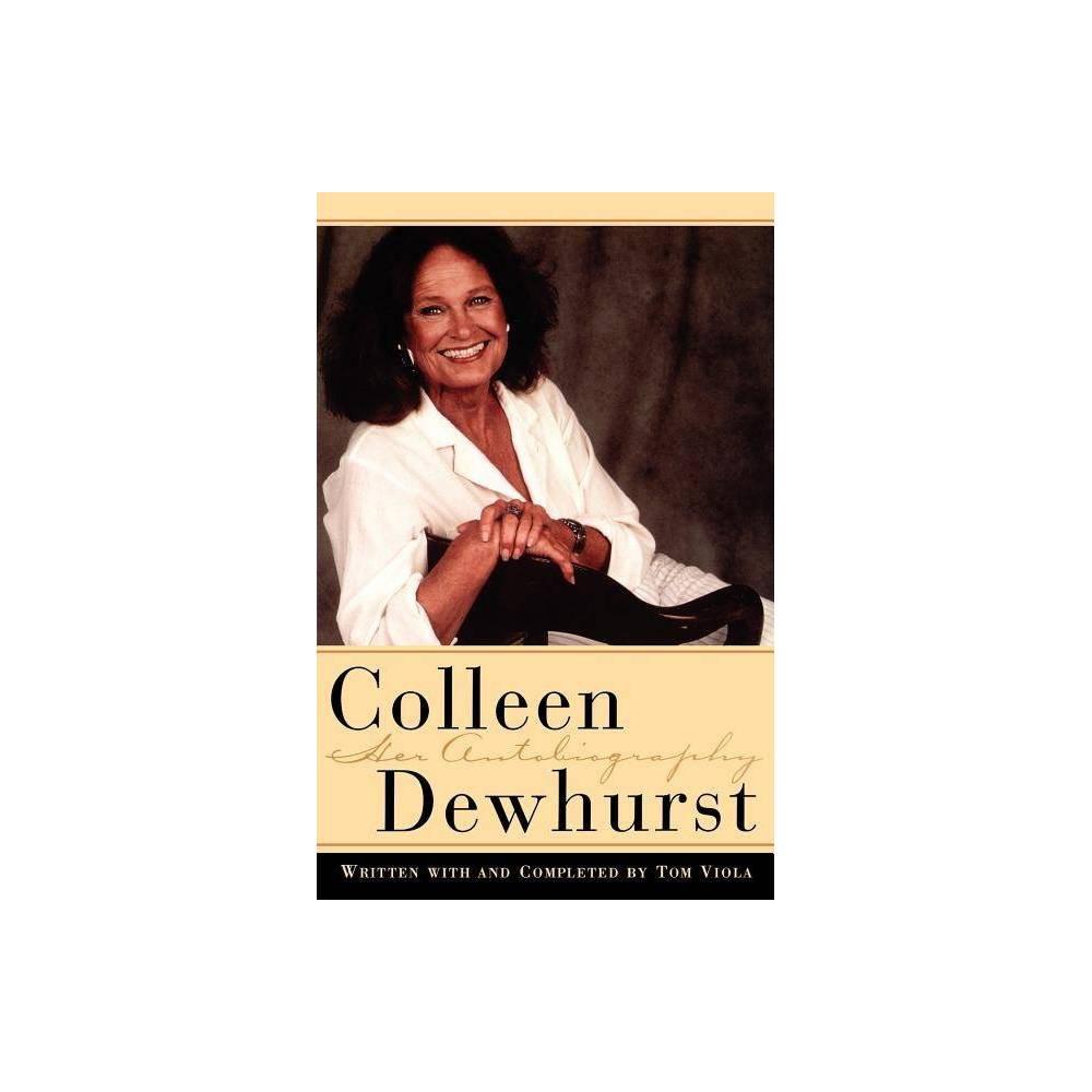 Colleen Dewhurst By Colleen Dewhurst Tom Viola Paperback