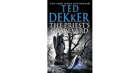 The Priest's Graveyard (Reprint) (Paperback) by Ted Dekker - image 1 of 1