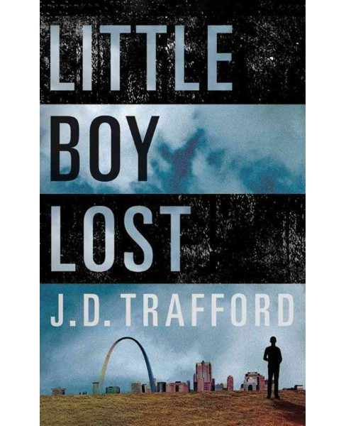 Little Boy Lost -  by J. D. Trafford (Paperback) - image 1 of 1