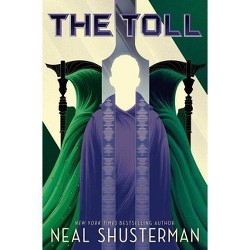 The Toll - (Arc of a Scythe) by Neal Shusterman (Hardcover)