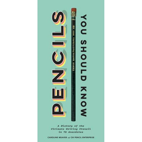 Pencils You Should Know - by  Caroline Weaver (Hardcover) - image 1 of 1