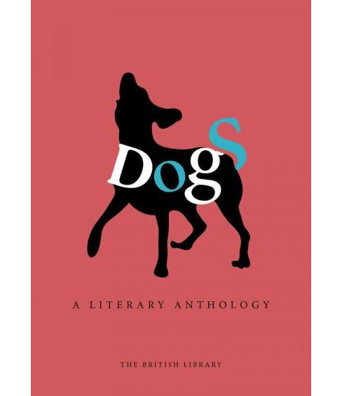 Dogs : A Literary Anthology (Hardcover) - image 1 of 1