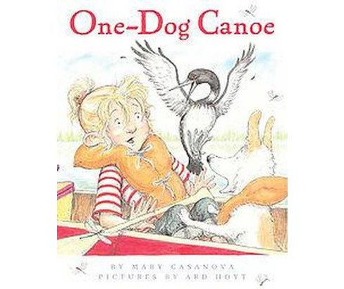One-Dog Canoe (Reprint) (Paperback) (Mary Casanova) - image 1 of 1
