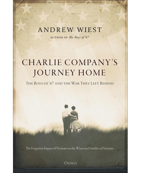 Charlie Company's Journey Home : The Boys of '67 and the War They Left Behind: The Forgotten Impact on - image 1 of 1
