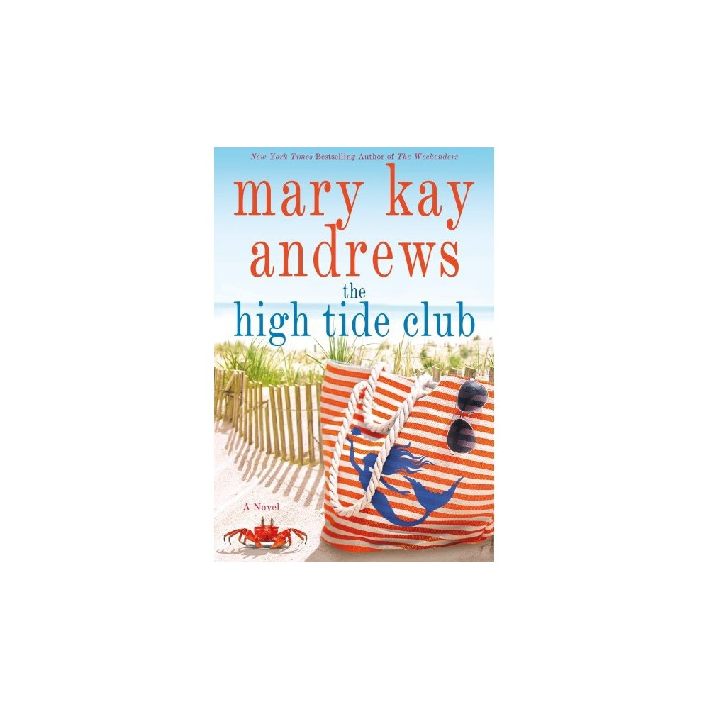 The High Tide Club by Mary Kay Andrews (Hardcover)