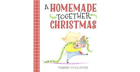 Homemade Together Christmas (School And Library) (Maryann Cocca-Leffler) - image 1 of 1