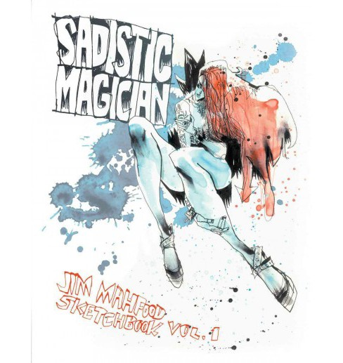 Sadistic Magician : Jim Mahfood Sketchbook (Vol 1) (Paperback) - image 1 of 1