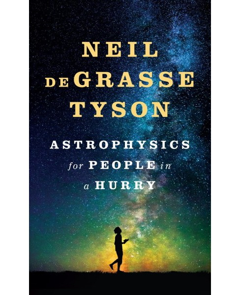 Astrophysics for People in a Hurry -  Large Print by Neil deGrasse Tyson (Hardcover) - image 1 of 1